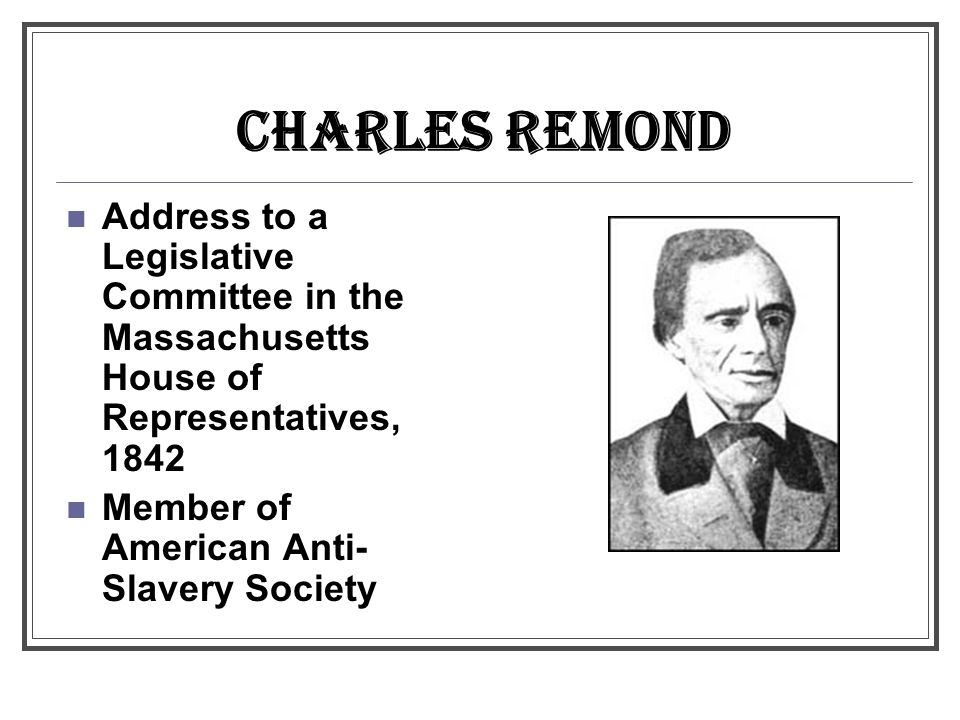 CHARLES REMOND Address to a Legislative Committee in the Massachusetts House of Representatives, 1842.