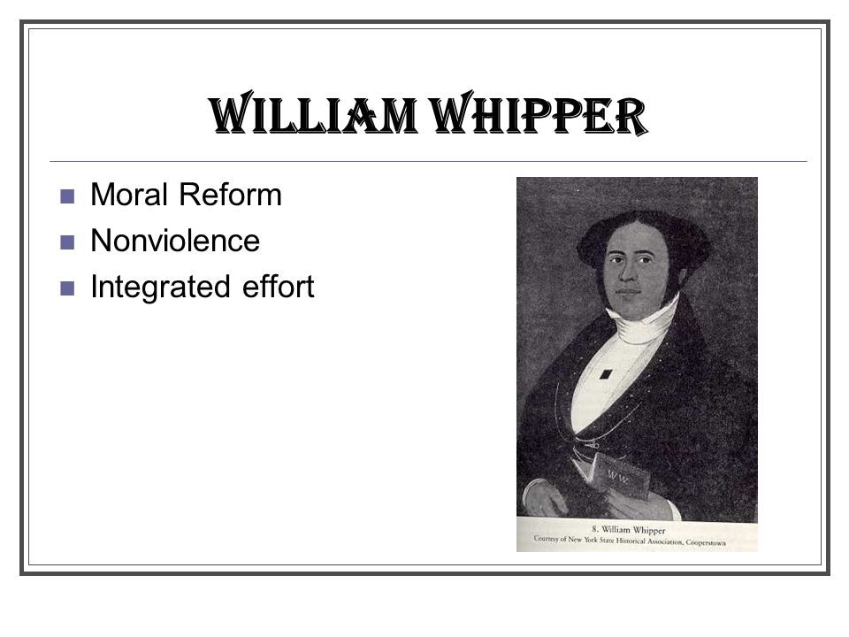 WILLIAM WHIPPER Moral Reform Nonviolence Integrated effort