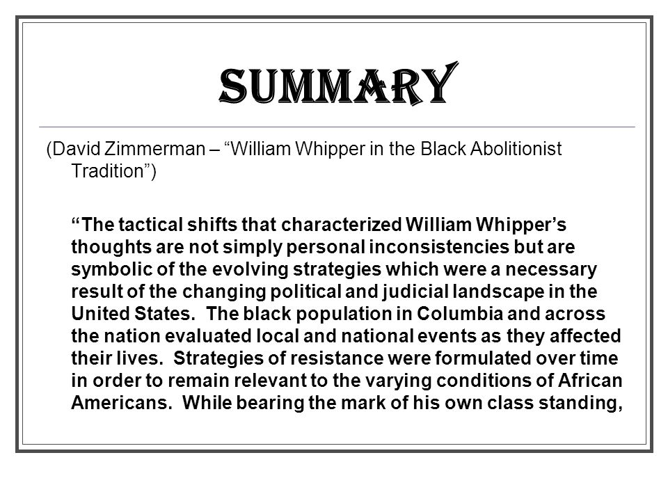 SUMMARY (David Zimmerman – William Whipper in the Black Abolitionist Tradition )