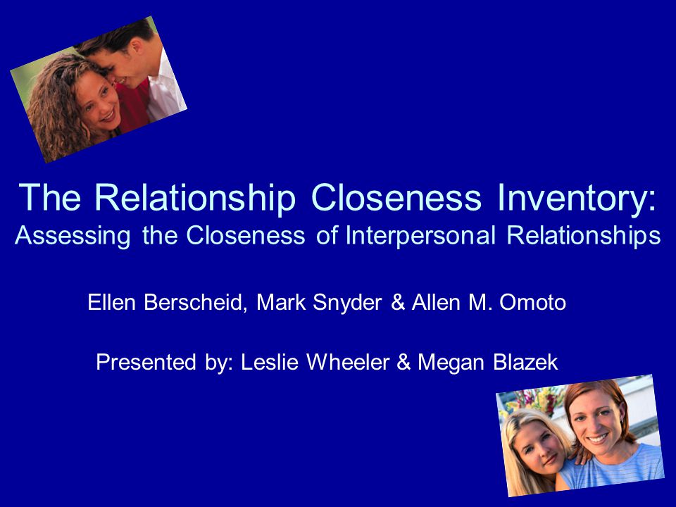 The Relationship Closeness Inventory: Assessing the Closeness of Interpersonal Relationships