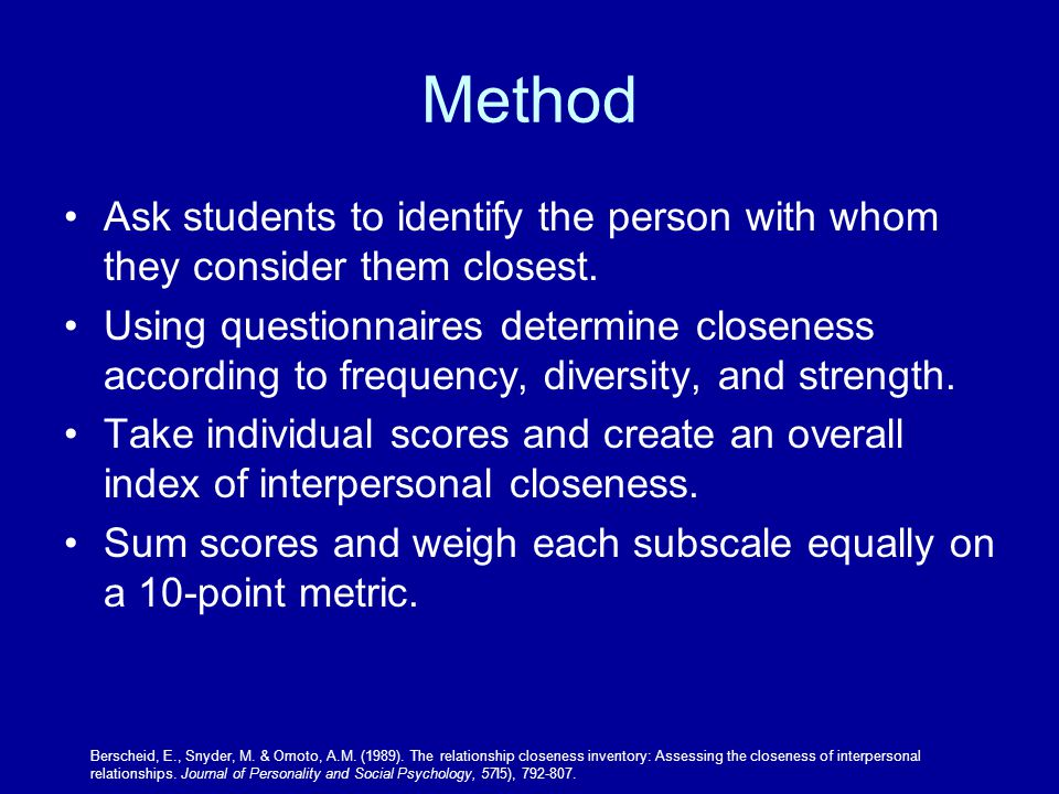 Method Ask students to identify the person with whom they consider them closest.