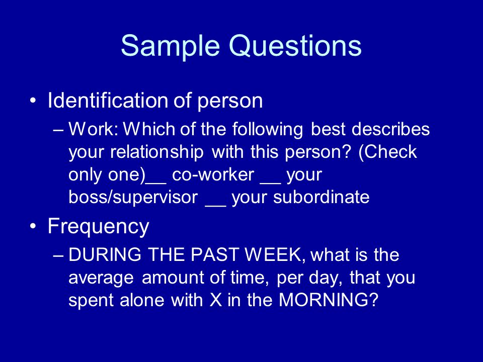 Sample Questions Identification of person Frequency