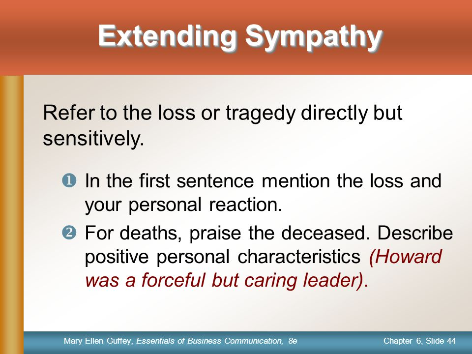 Extending Sympathy Refer to the loss or tragedy directly but