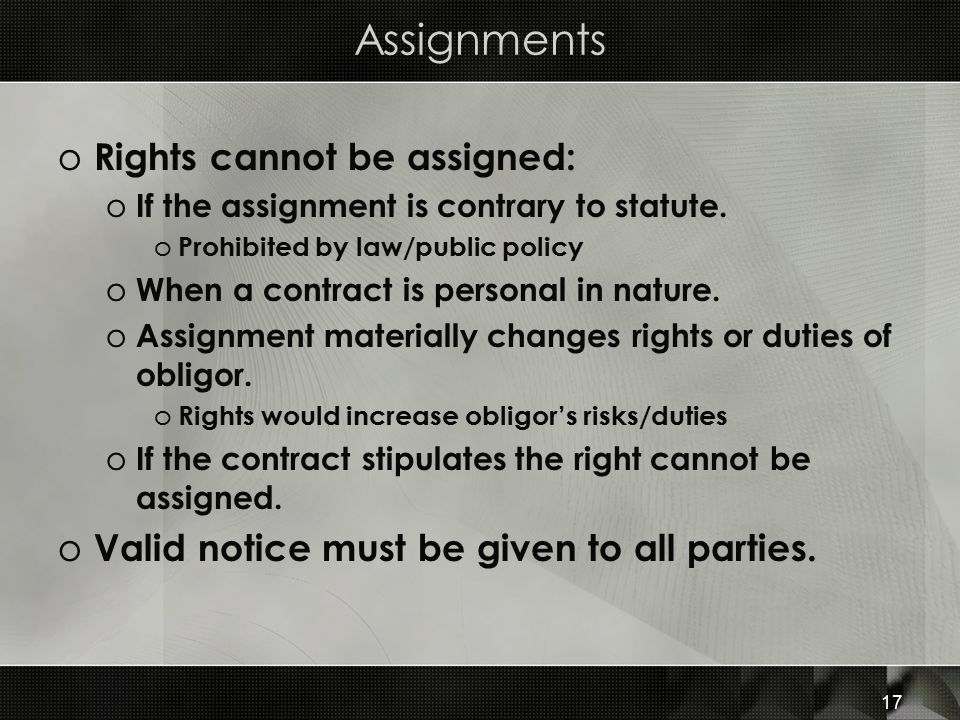 Assignments Rights cannot be assigned: