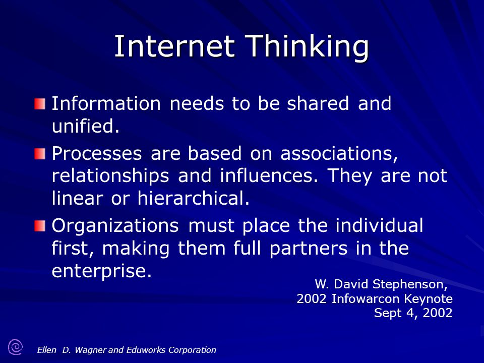 Internet Thinking Information needs to be shared and unified.