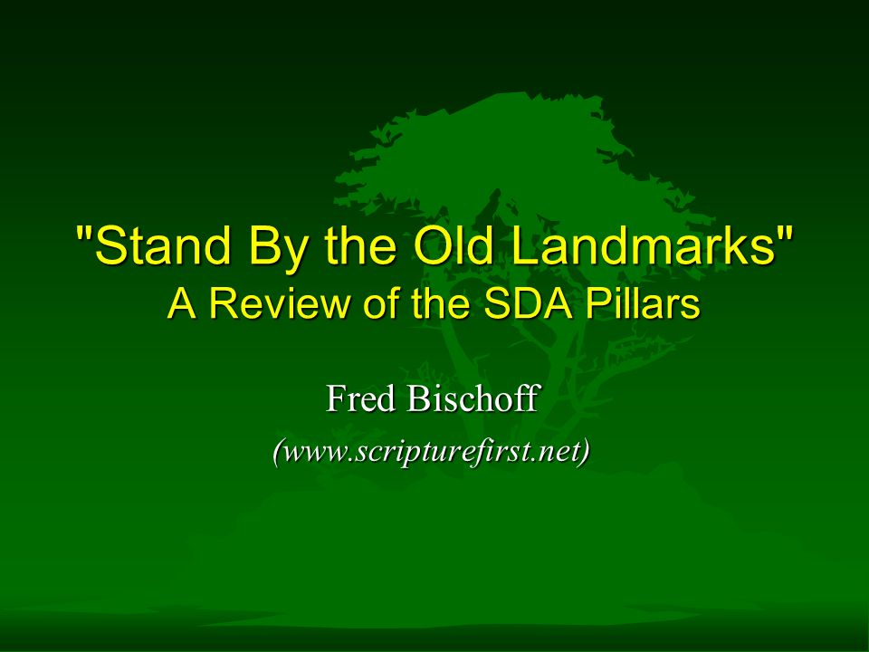 Stand By the Old Landmarks A Review of the SDA Pillars
