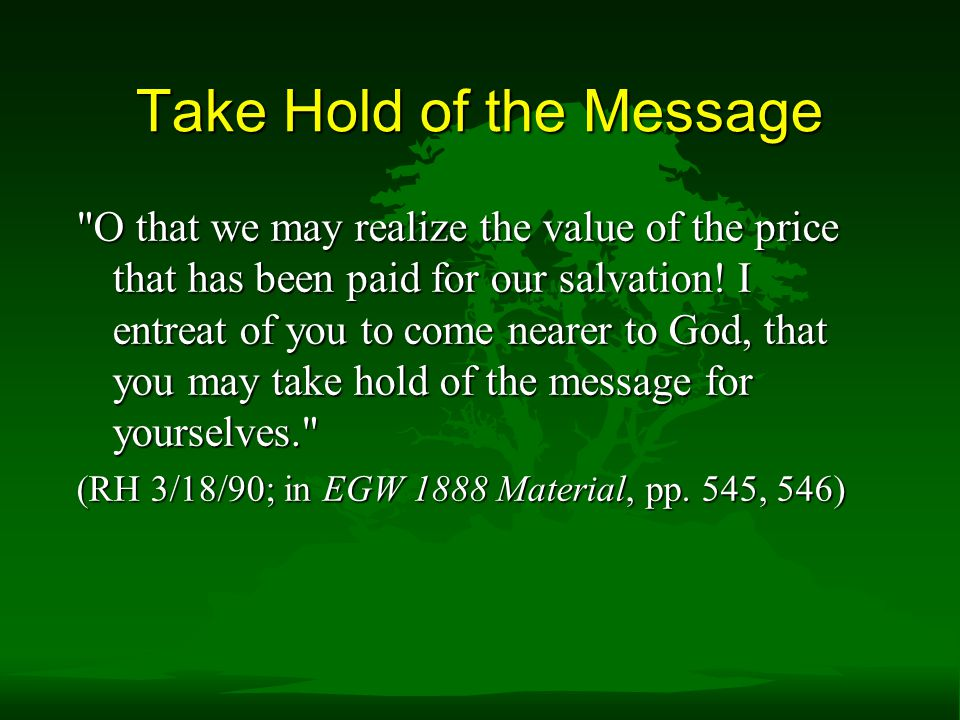 Take Hold of the Message