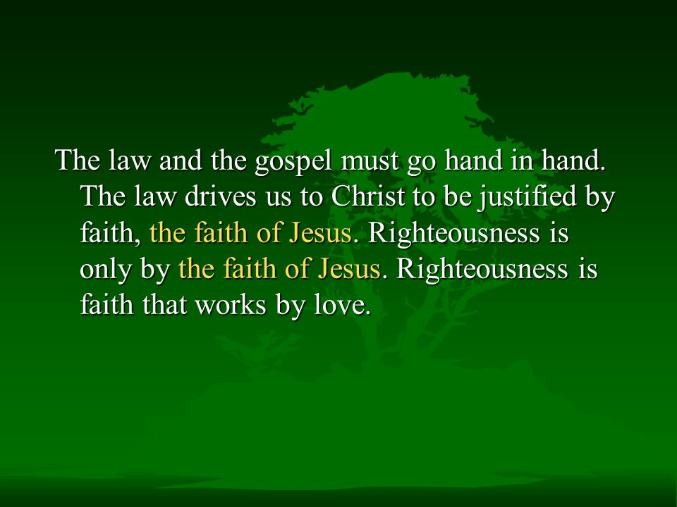 The law and the gospel must go hand in hand