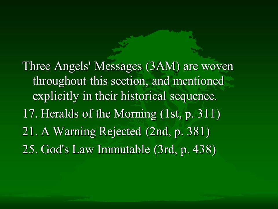 Three Angels Messages (3AM) are woven throughout this section, and mentioned explicitly in their historical sequence.