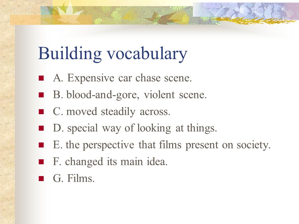 Building vocabulary A. Expensive car chase scene.