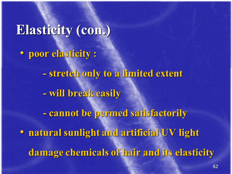Elasticity (con.) poor elasticity : - stretch only to a limited extent
