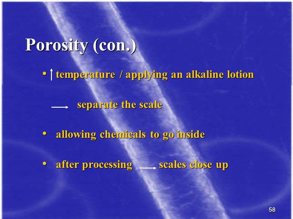 Porosity (con.) temperature / applying an alkaline lotion