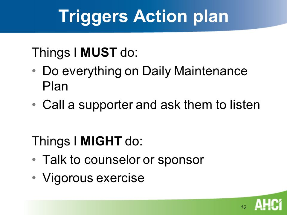 Triggers Action plan Things I MUST do:
