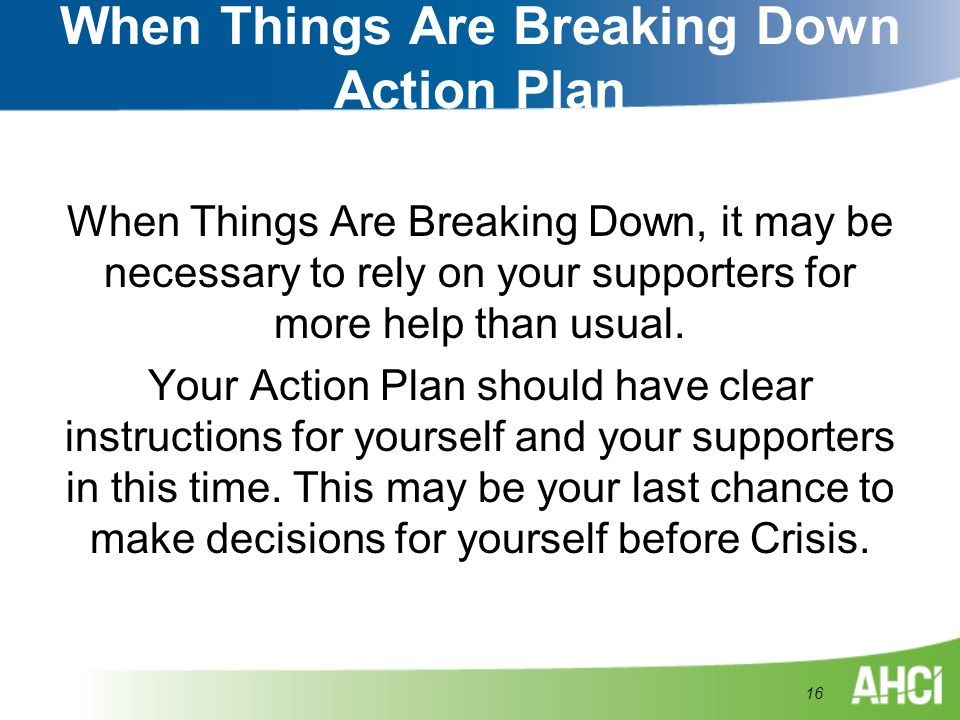When Things Are Breaking Down Action Plan