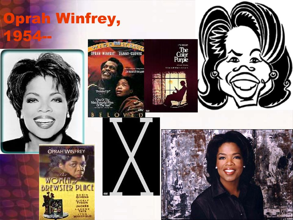 Oprah Winfrey, 1954--