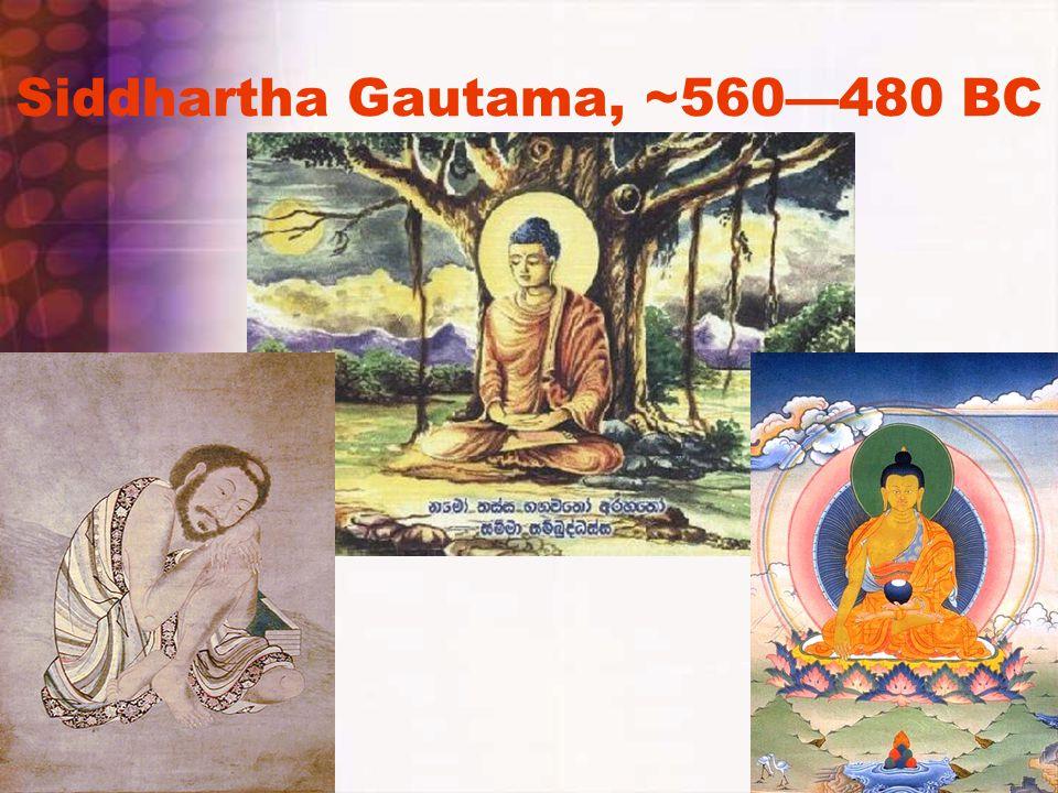 Siddhartha Gautama, ~560—480 BC