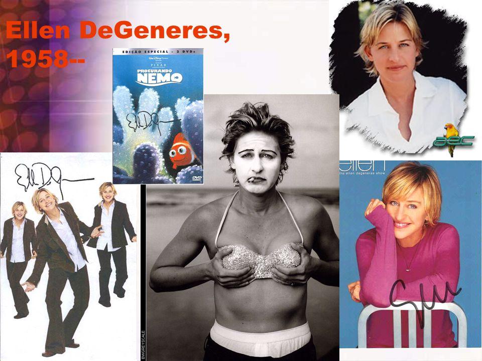 Ellen DeGeneres, 1958--