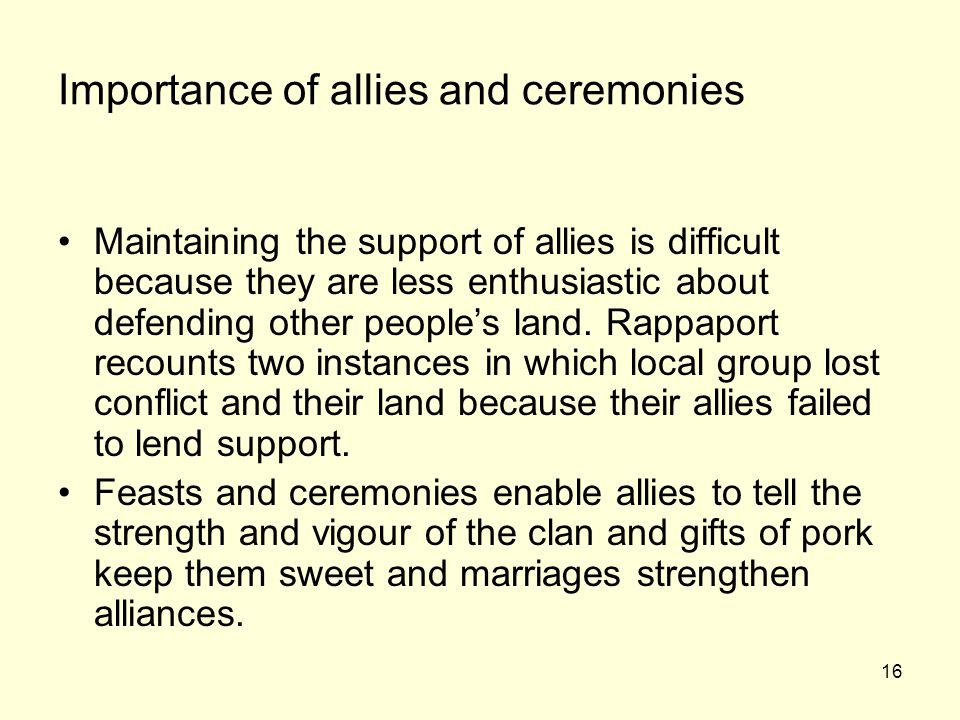 Importance of allies and ceremonies