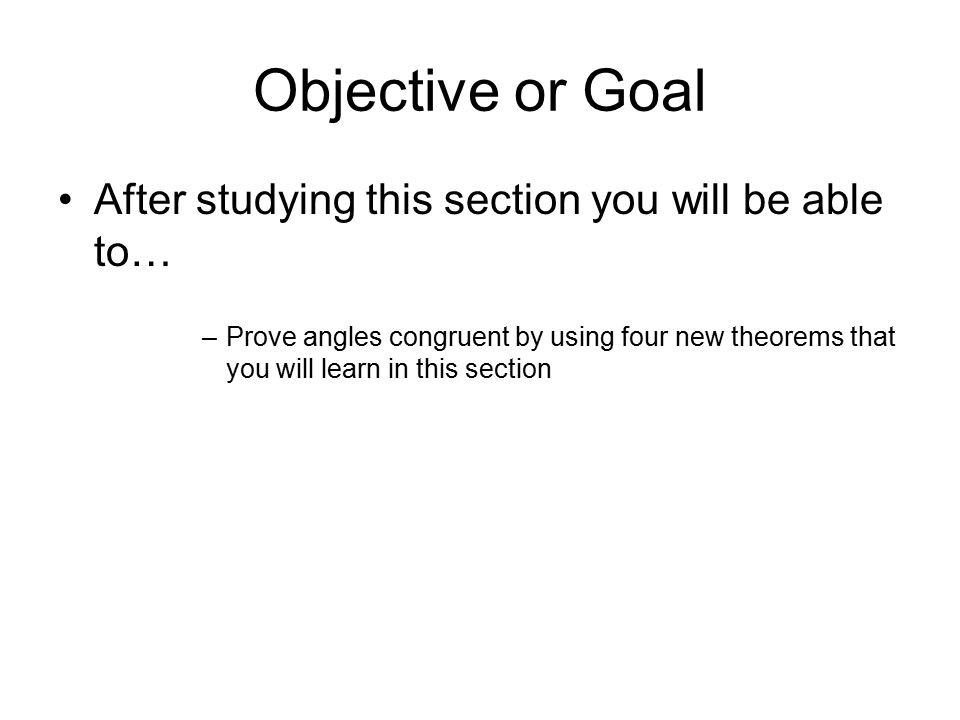 Objective or Goal After studying this section you will be able to…