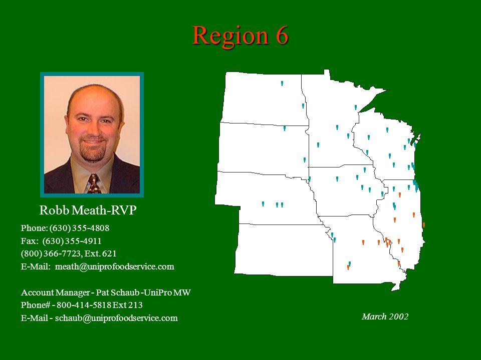 Region 6 Robb Meath-RVP Phone: (630) 355-4808 Fax: (630) 355-4911