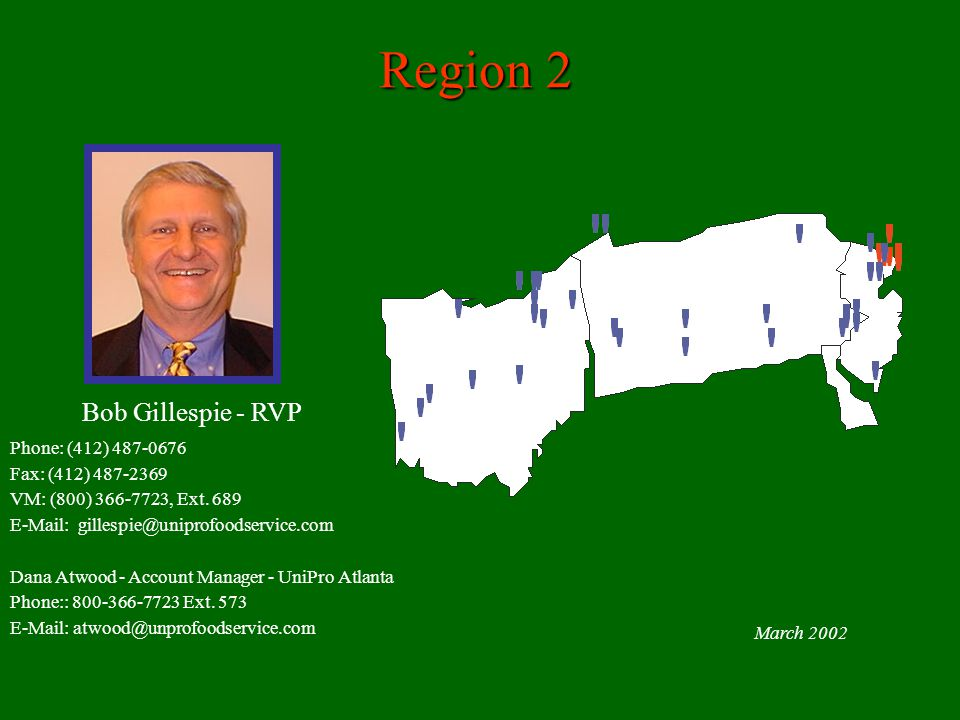 Region 2 Bob Gillespie - RVP Phone: (412) 487-0676 Fax: (412) 487-2369