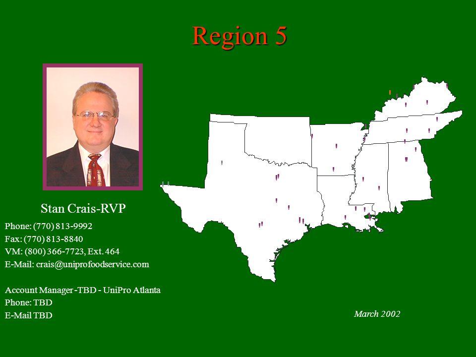 Region 5 Stan Crais-RVP Phone: (770) 813-9992 Fax: (770) 813-8840