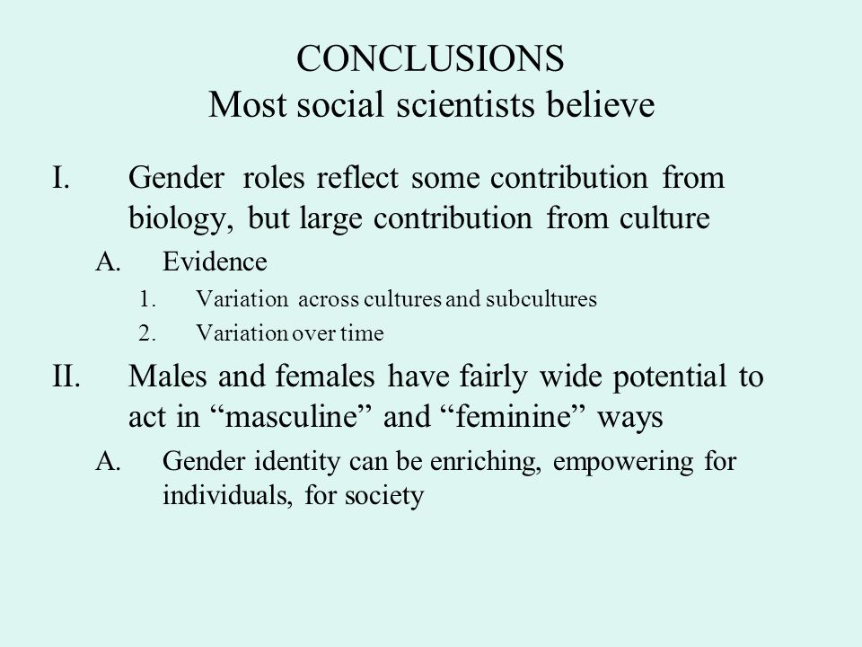 CONCLUSIONS Most social scientists believe