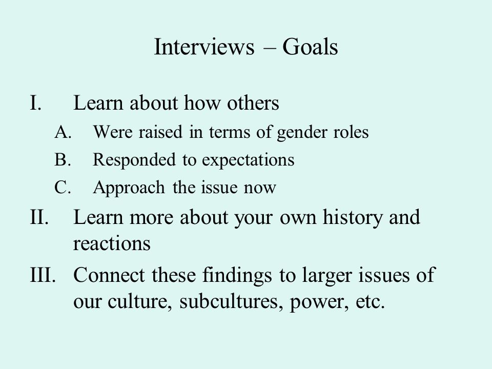 Interviews – Goals Learn about how others