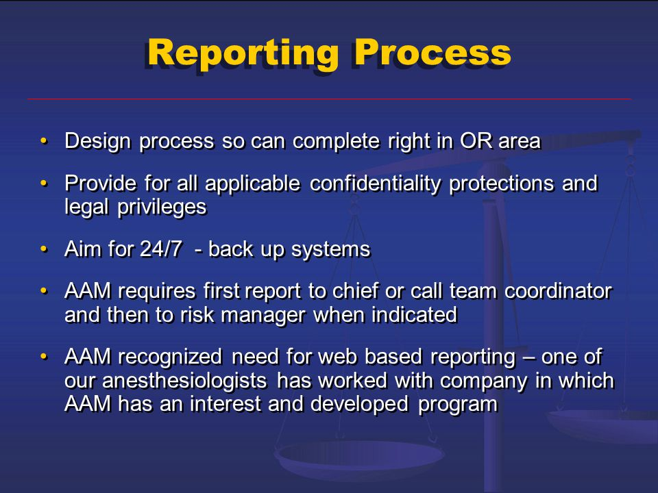 Reporting Process Design process so can complete right in OR area