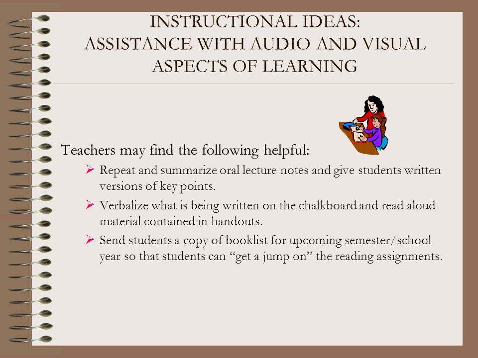 INSTRUCTIONAL IDEAS: ASSISTANCE WITH AUDIO AND VISUAL ASPECTS OF LEARNING