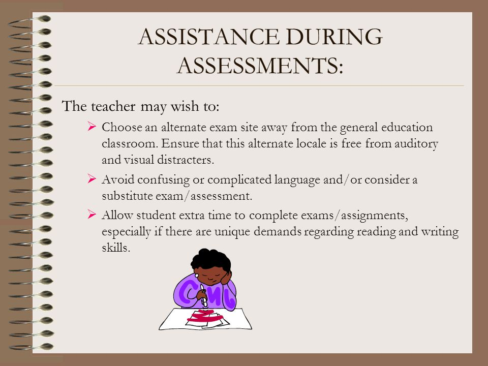 ASSISTANCE DURING ASSESSMENTS: