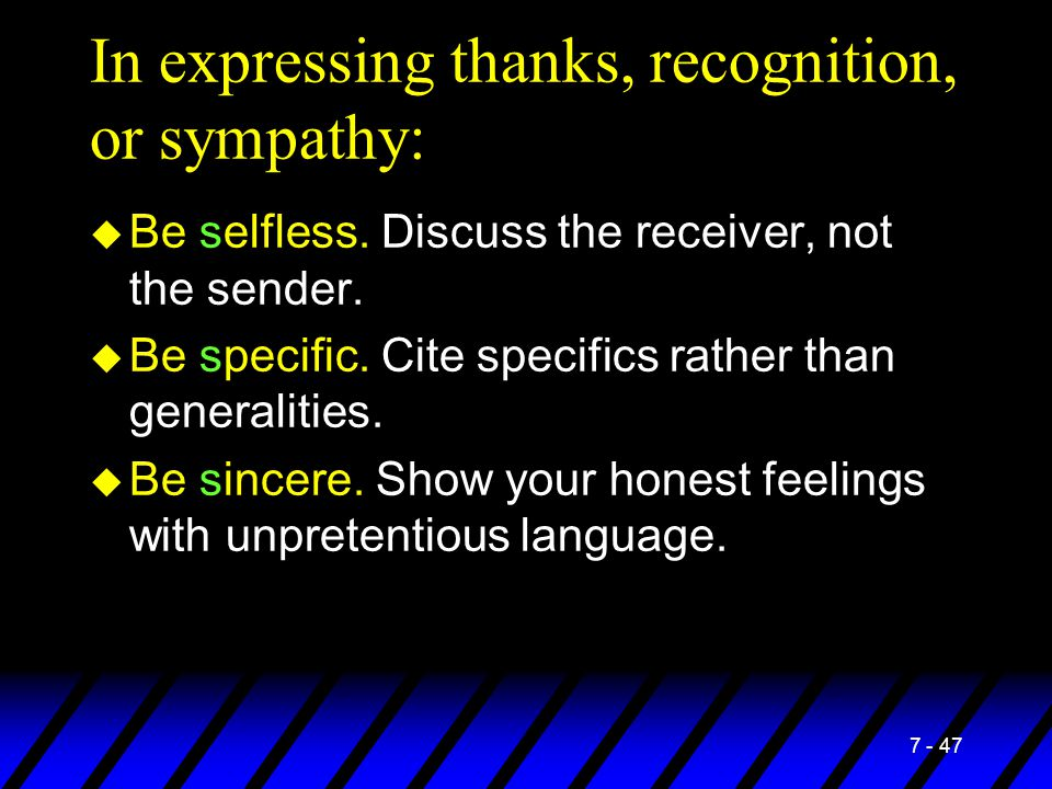 In expressing thanks, recognition, or sympathy: