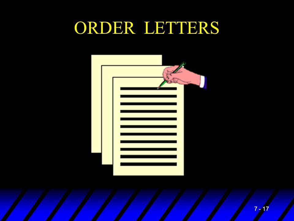 ORDER LETTERS 7 - 17