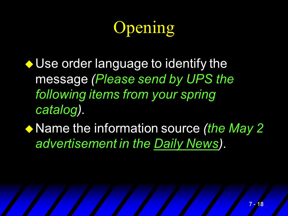 Opening Use order language to identify the message (Please send by UPS the following items from your spring catalog).