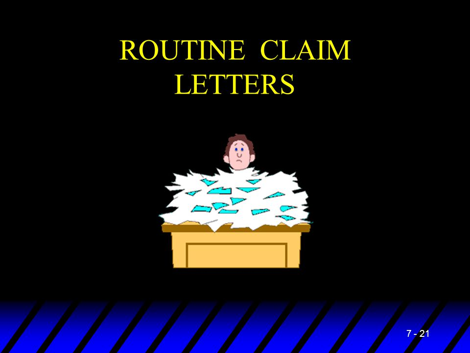 ROUTINE CLAIM LETTERS 7 - 21