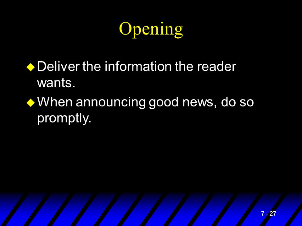 Opening Deliver the information the reader wants.