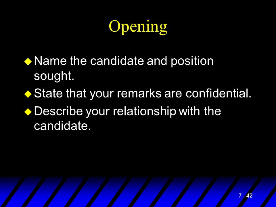 Opening Name the candidate and position sought.