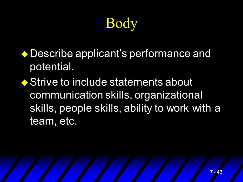 Body Describe applicant's performance and potential.