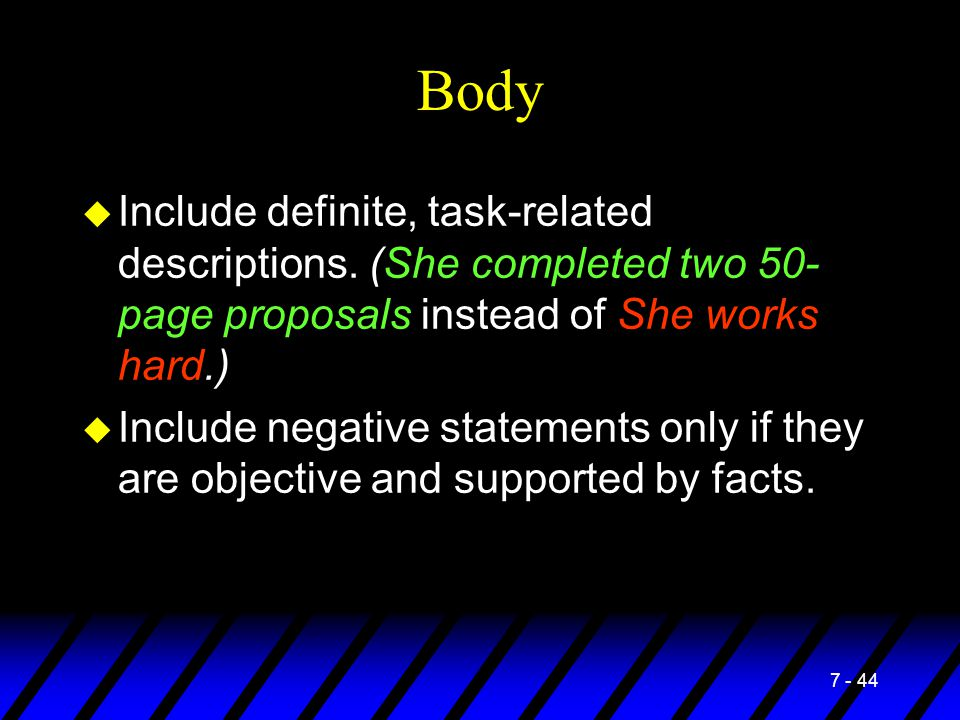 Body Include definite, task-related descriptions. (She completed two 50-page proposals instead of She works hard.)