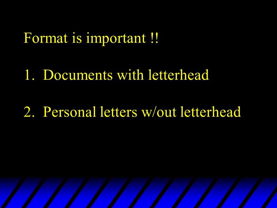 Format is important. 1. Documents with letterhead 2