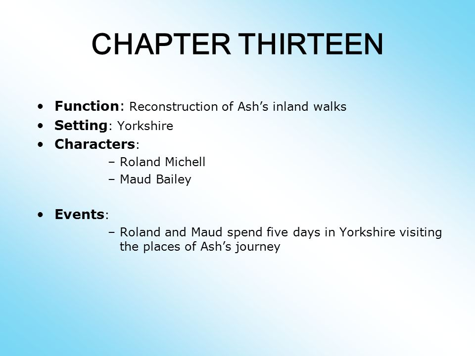 CHAPTER THIRTEEN Function: Reconstruction of Ash's inland walks