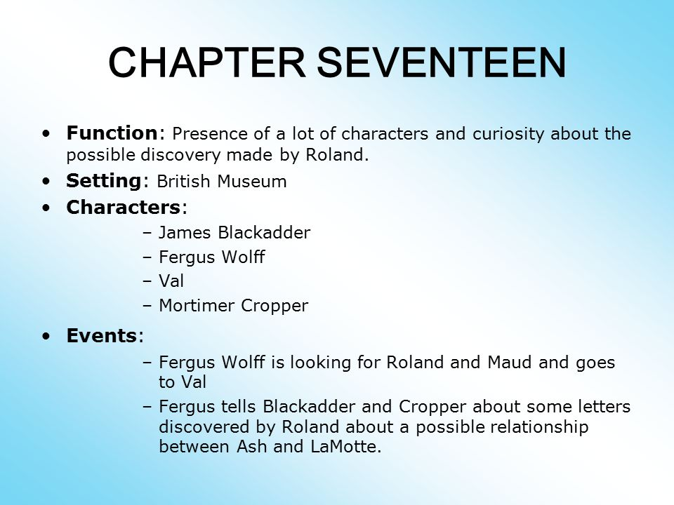 CHAPTER SEVENTEEN Function: Presence of a lot of characters and curiosity about the possible discovery made by Roland.