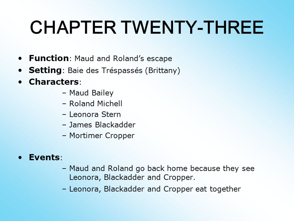 CHAPTER TWENTY-THREE Function: Maud and Roland's escape