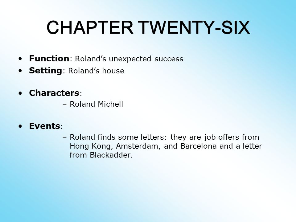 CHAPTER TWENTY-SIX Function: Roland's unexpected success