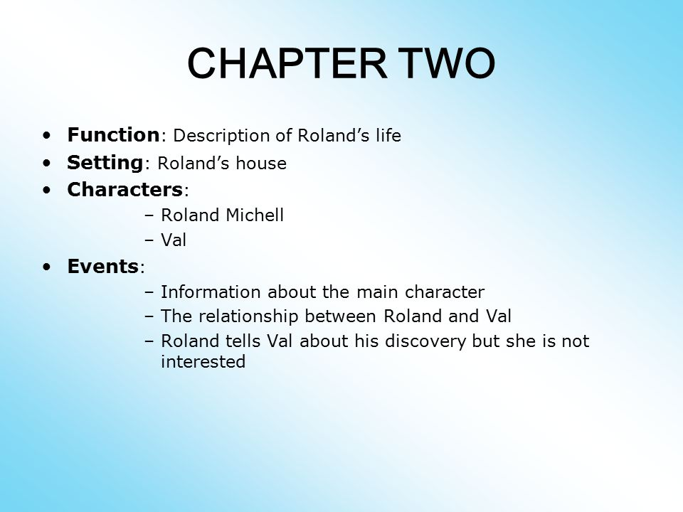 CHAPTER TWO Function: Description of Roland's life