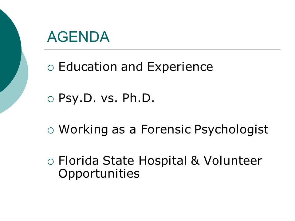 AGENDA Education and Experience Psy.D. vs. Ph.D.
