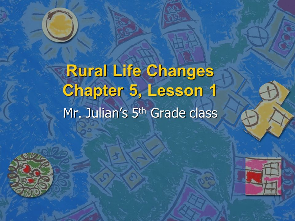Rural Life Changes Chapter 5, Lesson 1