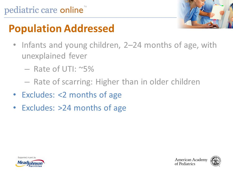 Population Addressed Infants and young children, 2–24 months of age, with unexplained fever. Rate of UTI: ~5%