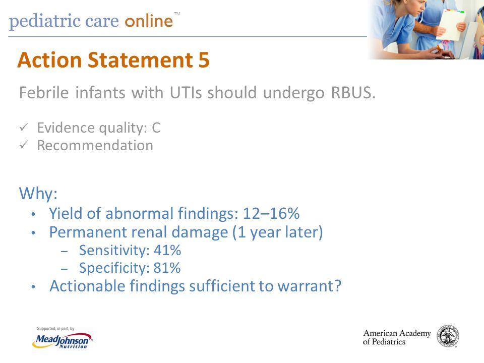 Action Statement 5 Febrile infants with UTIs should undergo RBUS. Why: