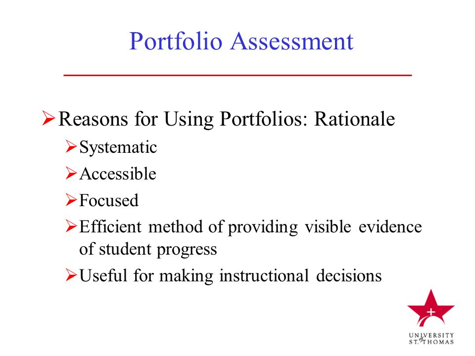 Portfolio Assessment Reasons for Using Portfolios: Rationale